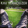 Kav Verhouzer - It's All Good