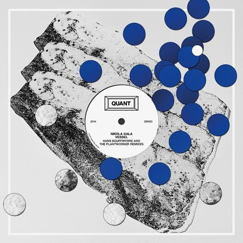 Nikola Gala - Vessel EP (Hans Bouffmyhre & The Plant Worker remixes) Previews - QR003