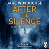 Jake Woodhouse: After The Silence (Audiobook extract) Read by Daniel Weymen