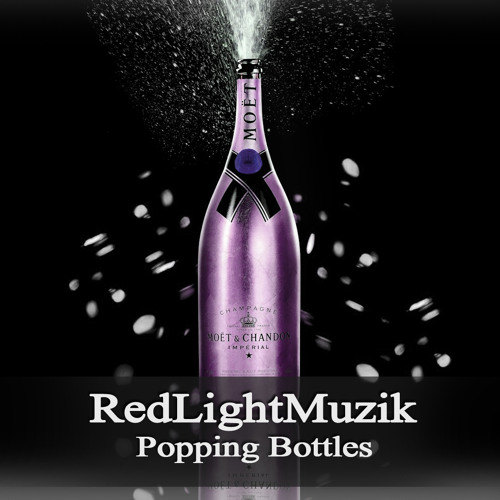 Popping Bottles (Previev) *SALE*