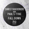 Christian Bonori, Paul S - Tone - Fall Down (Original Mix)
