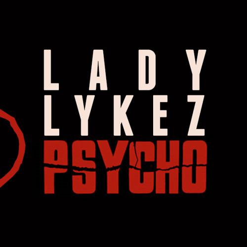 Lady Lykez Psycho