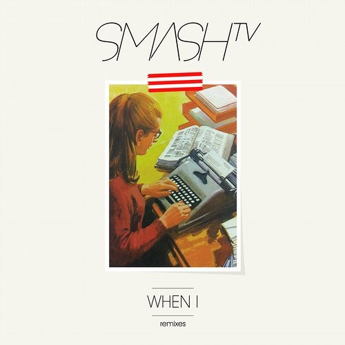 Smash Tv - When I - (Joyce Muniz RMX ) Out Now on Get Physical