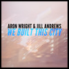 We Built This City- Aron Wright & Jill Andrews as heard on Grey's Anatomy S10E21
