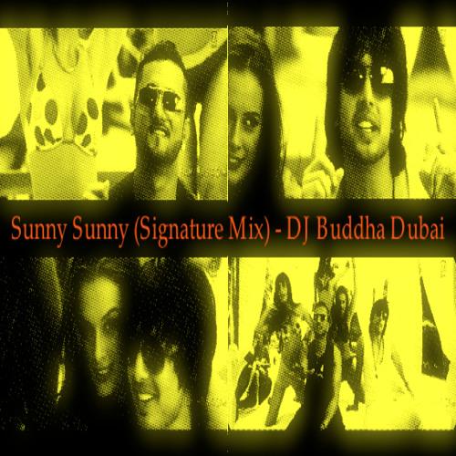 Sunny Sunny (Signature Mix) - DJ Buddha Dubai TG - 8A - 130