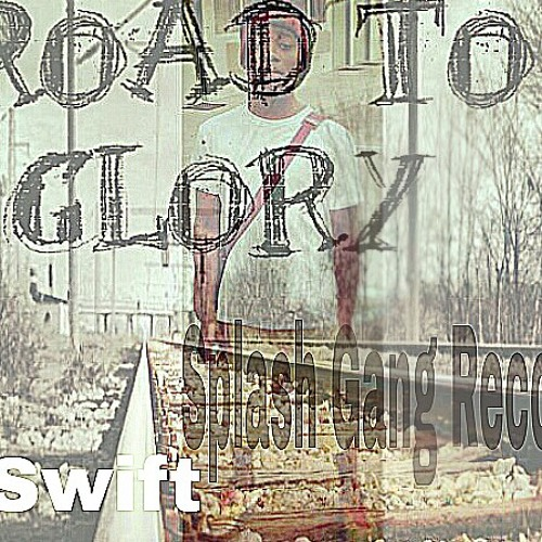 Swift-Road To Glory 7.From Tha Dome (Freestyle)
