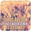 Chris Avedon feat. Lauter Leben - Es Ist Soweit (Radio Edit) FULL PREVIEW