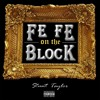 Stunt Taylor - Fe Fe On The Block