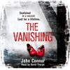 THE VANISHING by John Connor, read by David Thorpe