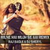 Milne Hai Mujhse Aai _ Raj Bagle & DJ Sheryl Remix