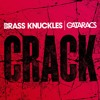 Brass Knuckles & The Cataracs - Crack (Preview) - Out May 16th!