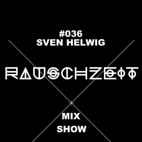 #036 Sven Helwig - Rauschzeit Mix Show