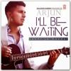 I'll Be Waiting | Kabhi Jo Baadal Barse | - Arjun & Arijit Singh - 2014