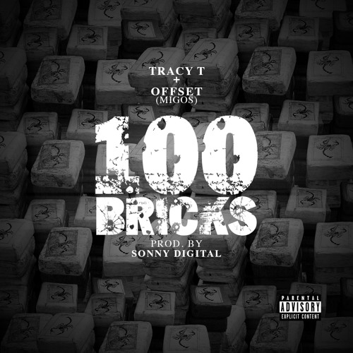 "Tracy T Ft Offset (Migos) ""100 Bricks"" [Prod By Sonny Digital]"