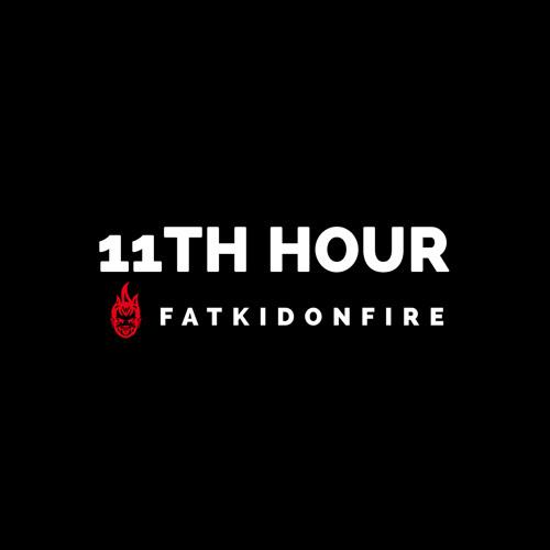 11th Hour x FatKidOnFire mix