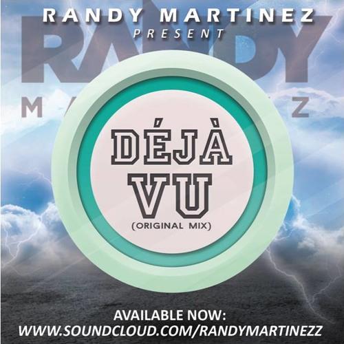 RANDY MARTINEZ - DEJA VU (ORIGINAL MIX)