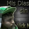 NICK MIX - MIS DIAS SIN TI