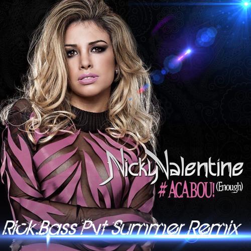 Nicky Valentine - Acabou (Rick Bass Pvt Summer Remix)