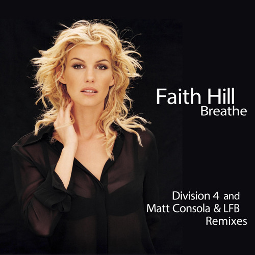 Faith Hill - Breathe (Matt Consola & LFB vs Division 4 Anthem Mix) MP3