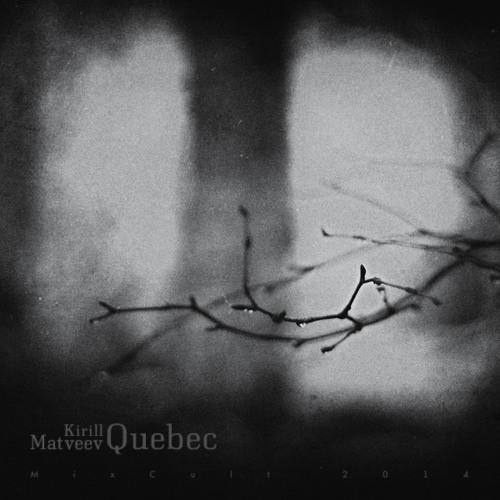 MixCult Podcast # 132: Kirill Matveev - Quebec (2014)