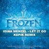 Lagu Original- Idina Menzel - Let It Go (Kepik Remix) from Disney's Frozen