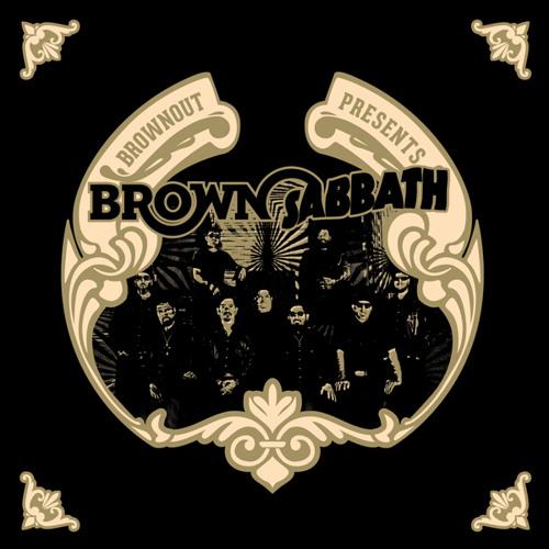 """3. Brownout Presents Brown Sabbath - """"N.I.B."""" ft. Alex Marrero"""