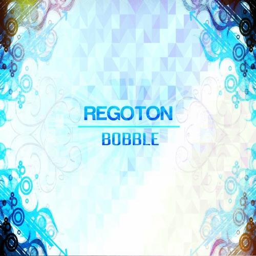 Regoton - Bobble (Original Mix) *FREE DOWNLOAD*
