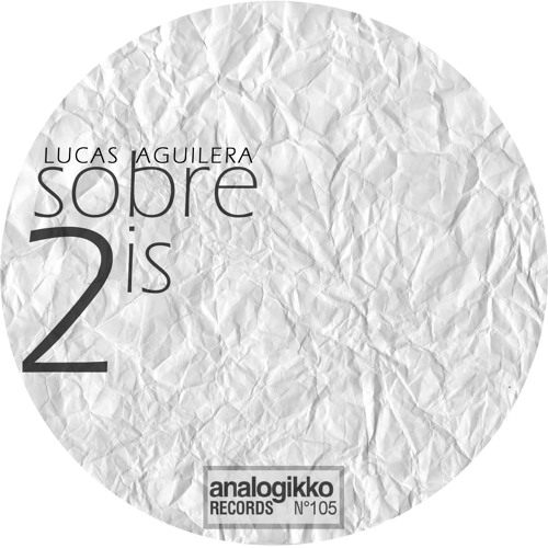 Lucas Aguilera - Sobre 2sis EP [Analogikko]