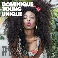 Throw It Down- Dominique Young Unique
