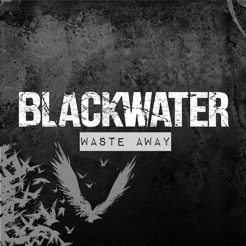 Blackwater - Waste Away - RIVER E.P