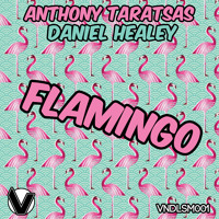 Anthony Taratsas & Daniel Healey - Flamingo (Original Mix) *OUT NOW* [Vandalism Records]