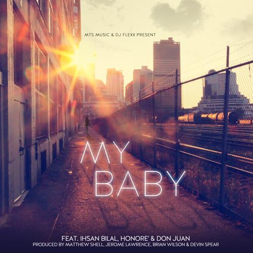 My Baby (feat. IhsAn Bilal, Honore' & D.C. Don Juan)