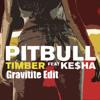 Pitbull feat. Ke$ha - Timber (Gravitite Edit) (Preview)