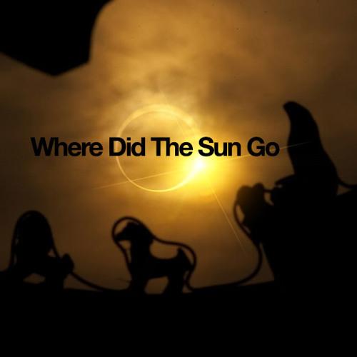 Where Did The Sun Go w/Lokka
