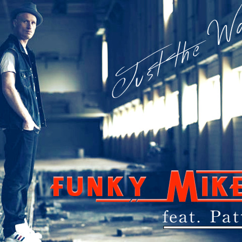 Funky Mike feat. Patti - Just The Way ( Original Mix)