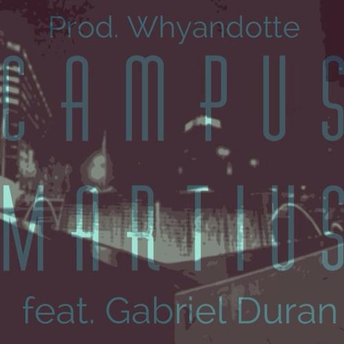 Campus Martius feat. Gabriel Duran (Sparks of Gold) [Prod. Whyandotte]