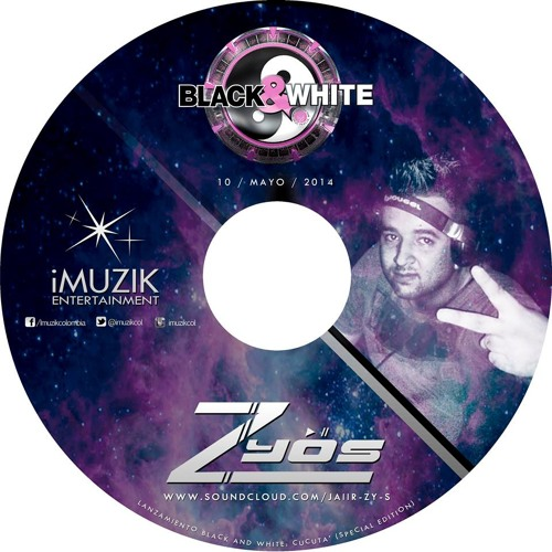 DJ Z Y Ö S LANZAMIENTO BLACK AND WHITE CUCUTA' (Special Edition) ( iMUZIK )
