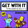 Get With It - Ryan Enzed & Holly-J (Original Mix)[Free Download]