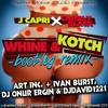 Whine & Kotch - Bootleg Remix (Art Inc, Ivan Burst, Dj Onur Ergin & djDavid1221)
