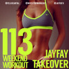 Weekend Workout: Episode 113 - JAY FAY TAKEOVER