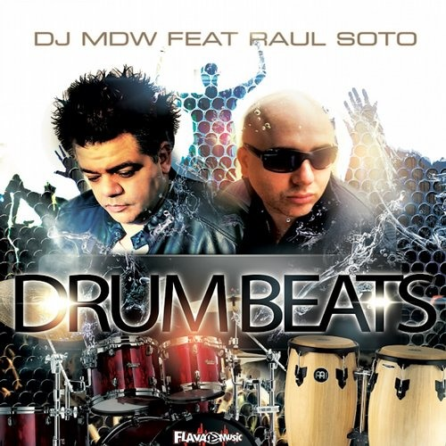 DJ MDW & Raul Soto - Drum Beats (Mark Alvarado Remix)