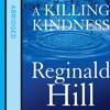 A Killing Kindness, By Reginald Hill, Read by Colin Buchanan