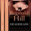 Deadheads, By Reginald Hill, Read by Colin Buchanan
