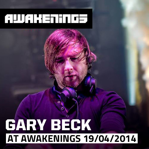 Gary Beck at Awakenings 19-04-2014
