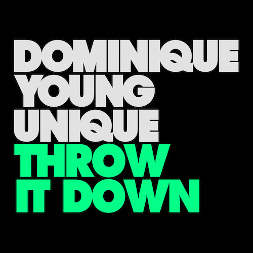 Dominique Young Unique - Throw It Down (Rockwell Remix)