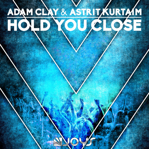 Adam Clay & Astrit Kurtaim   Hold You Close (Radio Edit)
