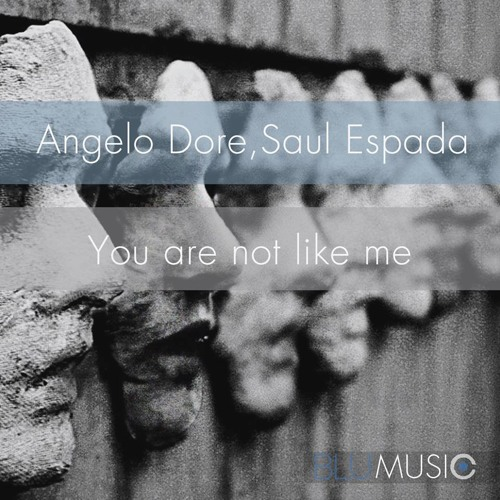 Saul Espada, Angelo Dore - You Are Not Like Me