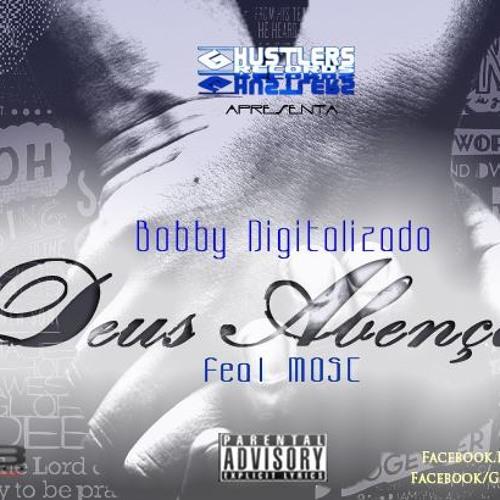 Bobby Digitalizado - Deus Abençoa Feat Mose