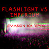 Flashlight vs Imperium (Evasion404 Remix) FREE DOWNLOAD [320KBPS]