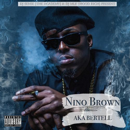 Bertell – Nino Brown @WhoIsNino @DJSENSE @DJMLK
